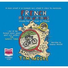 French Revolutions - Tim Moore, Andrew Wincott