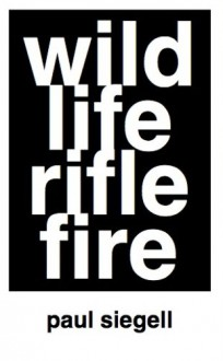 Wild Life Rifle Fire - Paul Siegell