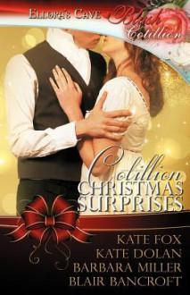 Cotillion Christmas Surprises - Kate Fox, Kate Dolan, Barbara Miller