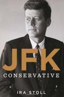 JFK, Conservative - Ira Stoll