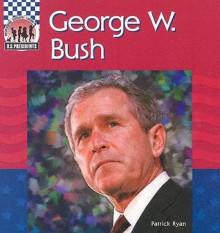 George W Bush - Abdo Publishing