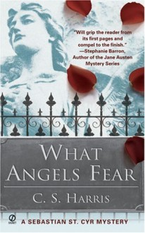 What Angel Fear (Book 1) - C.S. Harris