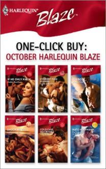 One-Click Buy: October Harlequin Blaze - Debbi Rawlins, Carrie Alexander, Karen Foley, Colleen Collins, Jule McBride, Kate Hoffmann