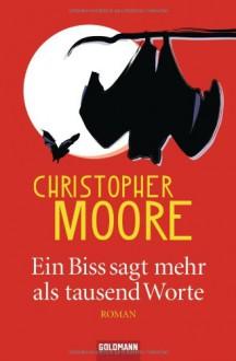 Ein Biss sagt mehr als tausend Worte - Christopher Moore, Jörn Ingwersen