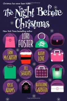 The Night Before Christmas - Erin McCarthy, Lori Foster, Katherine Garbera, Kylie Adams, Kathy Love, Jill Shalvis