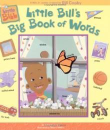 Little Bill's Big Book of Words - Catherine Lukas, Robert Powers
