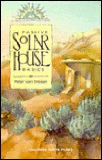 Passive Solar House Basics - Peter Van Dresser