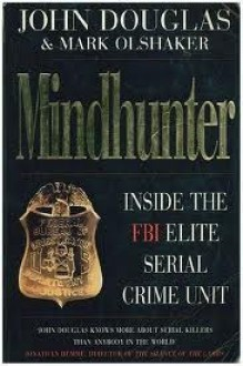 Mindhunter Inside The Fbi Elite Serial Crime Unit - Mark Olshaker