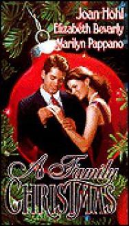 Family Christmas (Christmas Stranger / Jake's Christmas / Room at the Inn) - Joan Hohl, Marilyn Pappano, Elizabeth Bevarly
