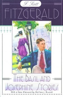 The Basil and Josephine Stories - F. Scott Fitzgerald, John Kuehl, Jackson R. Bryer, Matthew J. Bruccoli