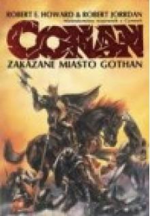 Zakazane miasto Gothan - Robert Jordan, Robert Ervin Howard