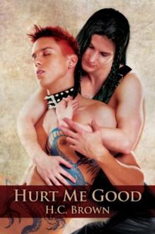 Hurt Me Good - H.C. Brown