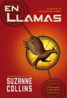 En llamas: Los juegos del hambre - Suzanne Collins