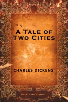 A Tale of Two Cities : A Story of The French Revolution(Book the First) by Charles Dickens - Charles Dickens