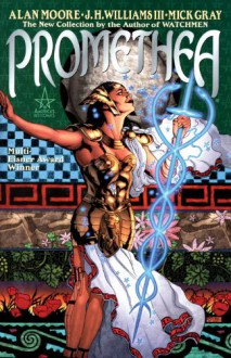 Promethea, Vol. 1 - Mick Gray, J.H. Williams III, Alan Moore