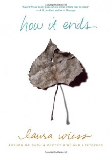 How It Ends - Laura Wiess