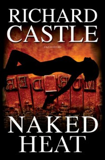 Naked Heat - Richard Castle, Giuseppe Marano