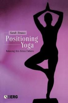 Positioning Yoga - Sarah Strauss