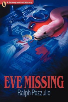 Eve Missing - Ralph Pezzullo