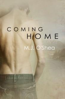 Coming Home - M J O'Shea