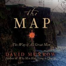 The Map: The Way of All Great Men (Audio) - David Murrow, Wayne Shepherd