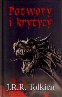 Potwory i krytycy - J.R.R. Tolkien