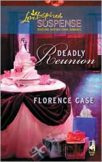 Deadly Reunion - Florence Case