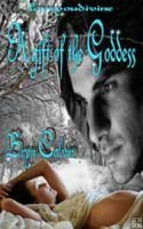 A Gift of The Goddess - Bryn Colvin