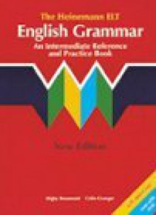 Heinemann English Grammar, the - Intermediate and Practice Book New Edition - Digby Beaumont, Colin Granger