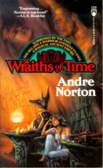 Wraiths of Time - Andre Norton