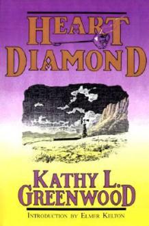 Heart-Diamond - Kathy L. Greenwood, Elmer Kelton, Charles Shaw