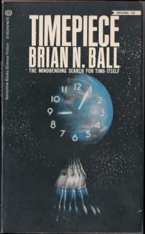 Timepiece - Brian N. Ball