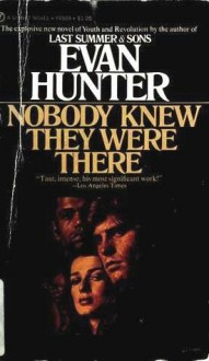 Nobody Knew They Were There - Evan Hunter, Ed McBain