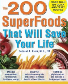 The 200 SuperFoods That Will Save Your Life: A Complete Program to Live Younger, Longer - Deborah Klein