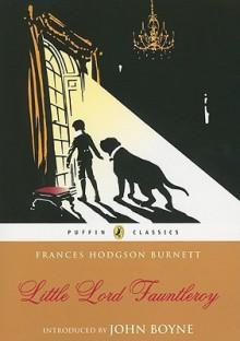 Little Lord Fauntelroy - Frances Hodgson Burnett,John Boyne