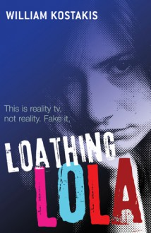 Loathing Lola - Will Kostakis