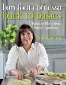Barefoot Contessa Back to Basics - Ina Garten