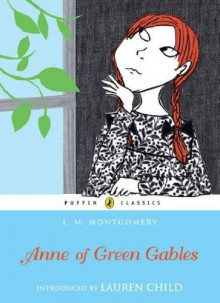 Anne of Green Gables (Puffin Classics) Anne of Green Gables - L. M./ Child, Lauren (INT) Montgomery