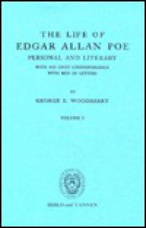Life of Edgar Allan Poe: Personal and Literary (2 vol. set) - George E. Woodberry