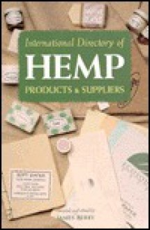 International Directory of Hemp Products and Suppliers - James Berry