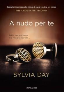 A nudo per te - Sylvia Day, Silvia Zucca