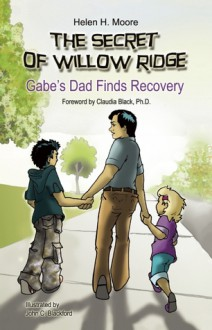 The Secret of Willow Ridge: Gabe's Dad Finds Recovery - Helen Moore, Claudia Black, John Blackford