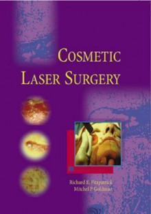 Cosmetic Laser Surgery - Richard E. Fitzpatrick, Mitchel P. Goldman