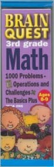 Brain Quest 3rd Grade Math: 1000 Problems, Operations and Challenges, the Basics Plus - Janet A. Meyer, Carolyn Vaughan