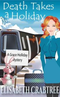 Death Takes a Holiday - Elisabeth Crabtree