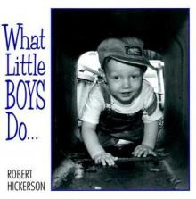 What Little Boys Do - Robert Hickerson