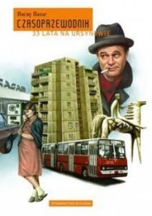 Czasoprzewodnik. 33 lata na Ursynowie - Maciej Mazur