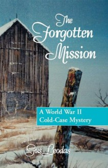 The Forgotten Mission (The exciting Mitchell Pappas mystery/thriller series.) - Gus Leodas