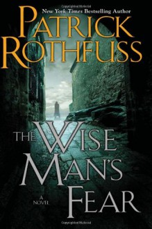 The Wise Man's Fear: The Kingkiller Chronicle: Day Two (Kingkiller Chronicles) - Patrick Rothfuss
