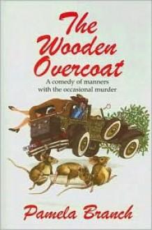 The Wooden Overcoat - Pamela Branch, Tom Schantz, Enid Schantz